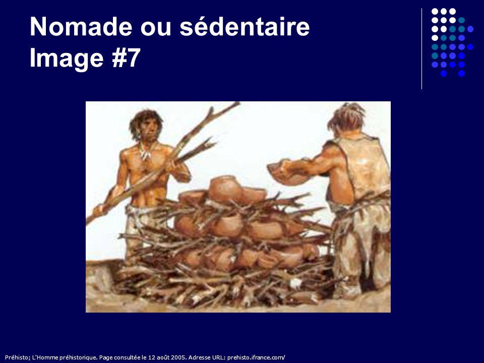 Nomade ou sédentaire Image #7 Préhisto; L'Homme préhistorique. Page consultée le 12 août 2005. Adresse URL: prehisto.ifrance.com/