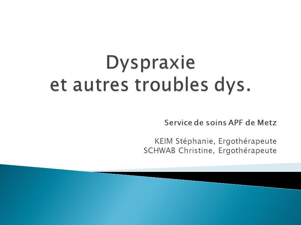 Service de soins APF de Metz KEIM Stéphanie, Ergothérapeute SCHWAB Christine, Ergothérapeute