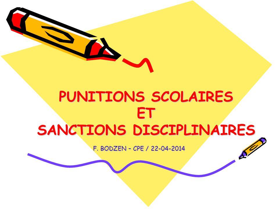 PUNITIONS SCOLAIRES ET SANCTIONS DISCIPLINAIRES F. BODZEN – CPE / 22-04-2014