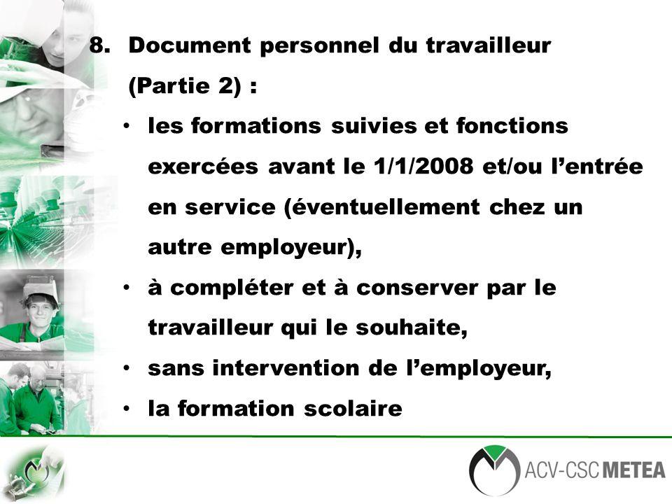 8. Document personnel du travailleur (Partie 2) : les formations suivies et fonctions exercées avant le 1/1/2008 et/ou l'entrée en service (éventuelle