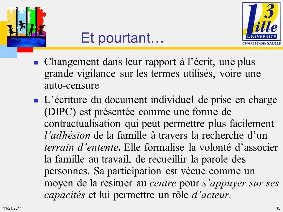 11/21/2014 18 Et pourtant… Changement dans leur rapport à l'écrit, une plus grande vigilance sur les termes utilisés, voire une auto-censure L'écritur