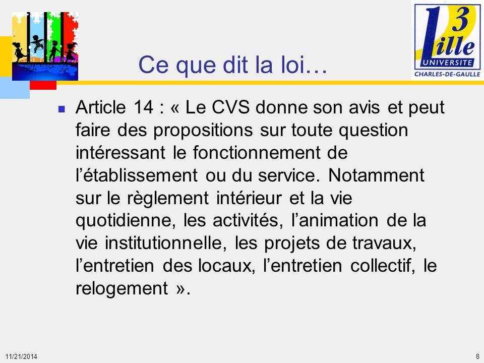 11/21/2014 8 Ce que dit la loi… Article 14 : « Le CVS donne son avis et peut faire des propositions sur toute question intéressant le fonctionnement d