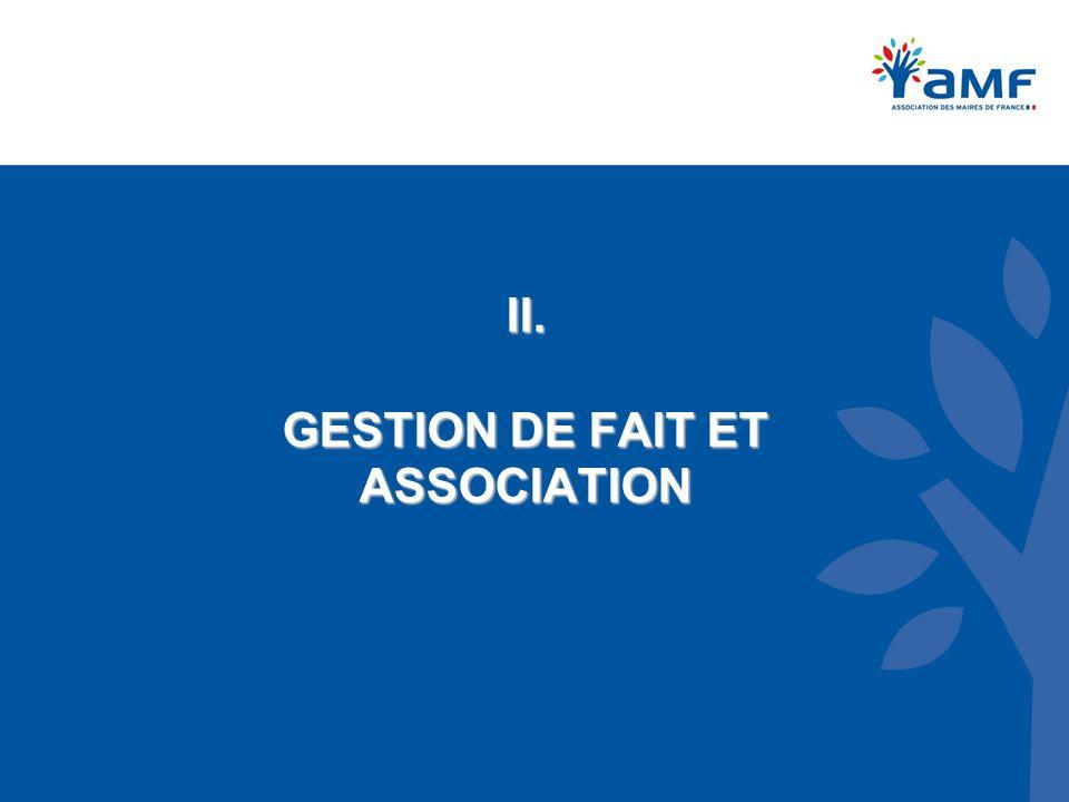 II. GESTION DE FAIT ET ASSOCIATION