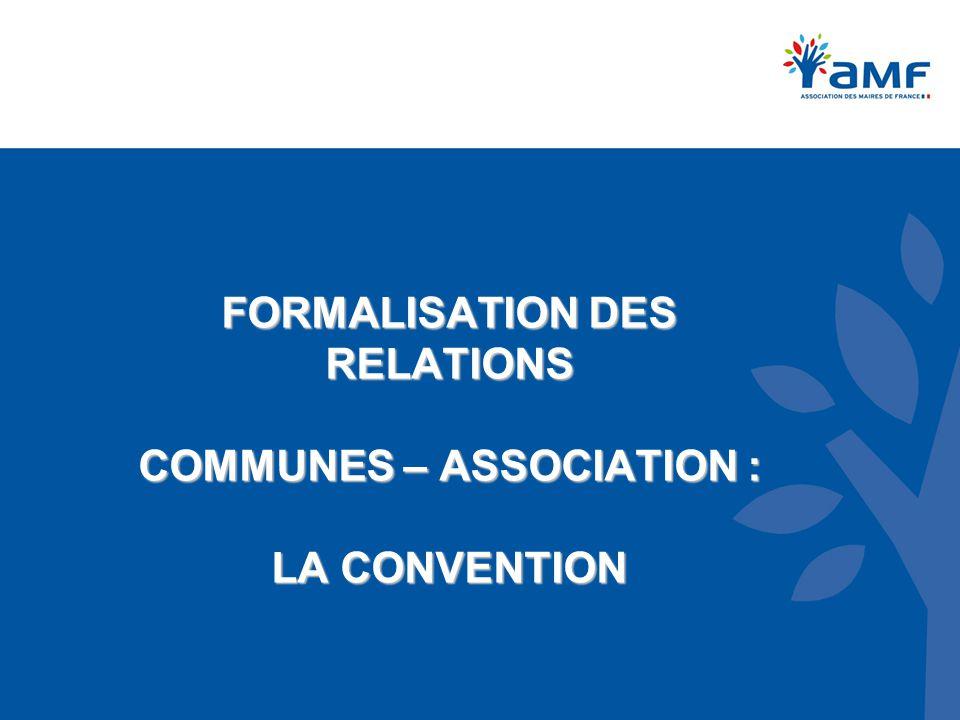 FORMALISATION DES RELATIONS COMMUNES – ASSOCIATION : LA CONVENTION