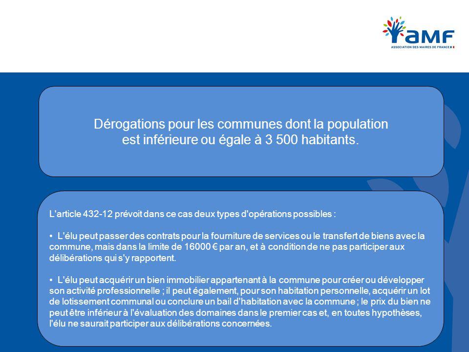 Dérogations pour les communes dont la population est inférieure ou égale à 3 500 habitants. L'article 432 ‑ 12 prévoit dans ce cas deux types d'opérat