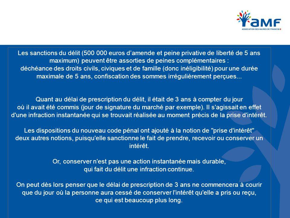 Les sanctions du délit (500 000 euros d'amende et peine privative de liberté de 5 ans maximum) peuvent être assorties de peines complémentaires : déch