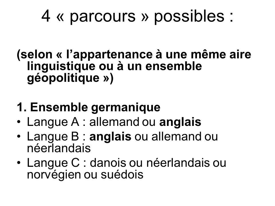4 « parcours » possibles : (selon « l'appartenance à une même aire linguistique ou à un ensemble géopolitique ») 1. Ensemble germanique Langue A : all