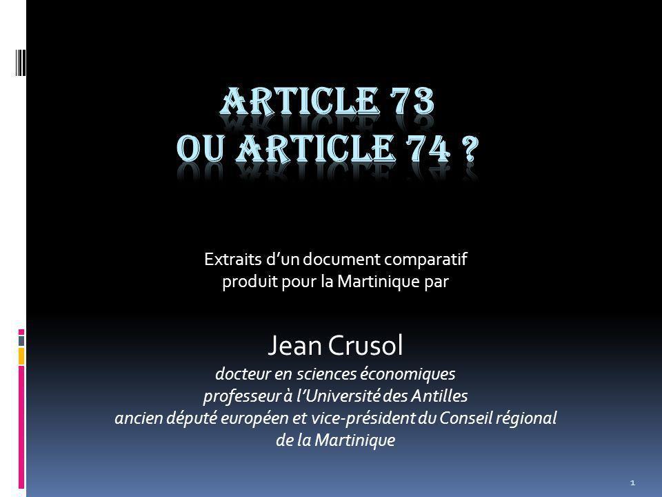 NOUVEL ARTICLE 74 (suite)  La loi organique du 21/02/07 concernant St-Martin et St-Barthélémy, introduit un certain degré d'identité législative :  Elle dit : « les lois y sont applicables de plein droit, à l'exception de celles intervenant dans les matières qui relèvent de la loi organique ».