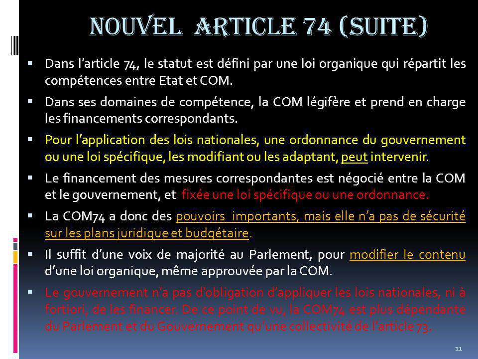 NOUVEL ARTICLE 74 (suite)  Dans l'article 74, le statut est défini par une loi organique qui répartit les compétences entre Etat et COM.