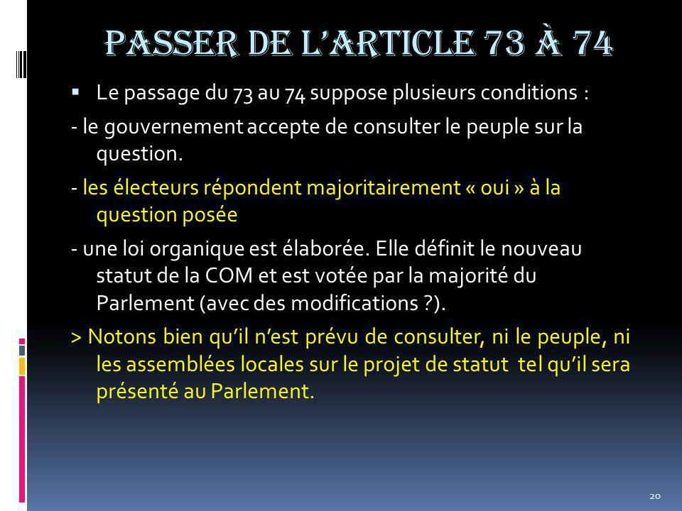 Passer de l'article 73 à 74  Le passage du 73 au 74 suppose plusieurs conditions : - le gouvernement accepte de consulter le peuple sur la question.