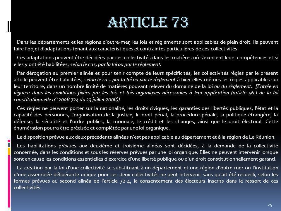 25 Dans les départements et les régions d outre-mer, les lois et règlements sont applicables de plein droit.