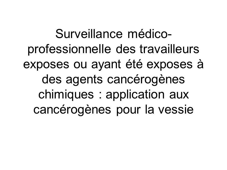 Surveillance médico- professionnelle des travailleurs exposes ou ayant été exposes à des agents cancérogènes chimiques : application aux cancérogènes