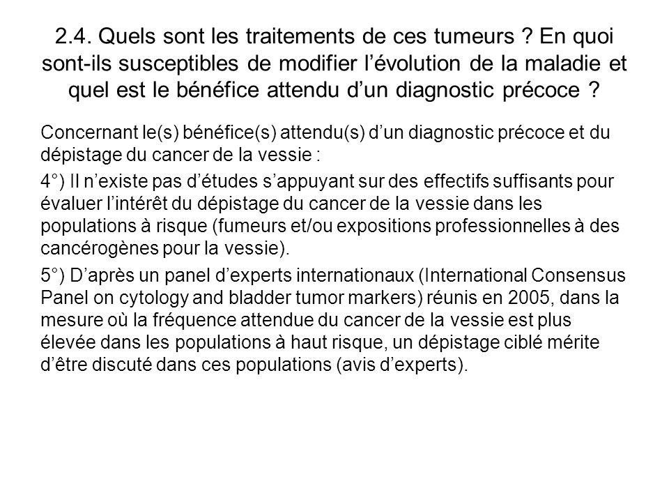 2.4. Quels sont les traitements de ces tumeurs ? En quoi sont-ils susceptibles de modifier l'évolution de la maladie et quel est le bénéfice attendu d