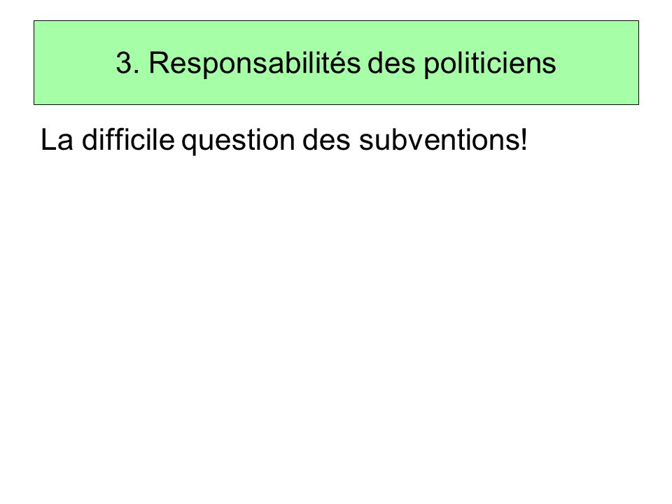 La difficile question des subventions!