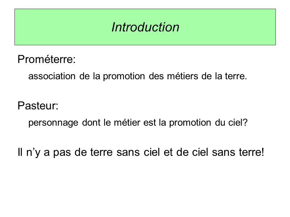 Introduction Prométerre: association de la promotion des métiers de la terre.