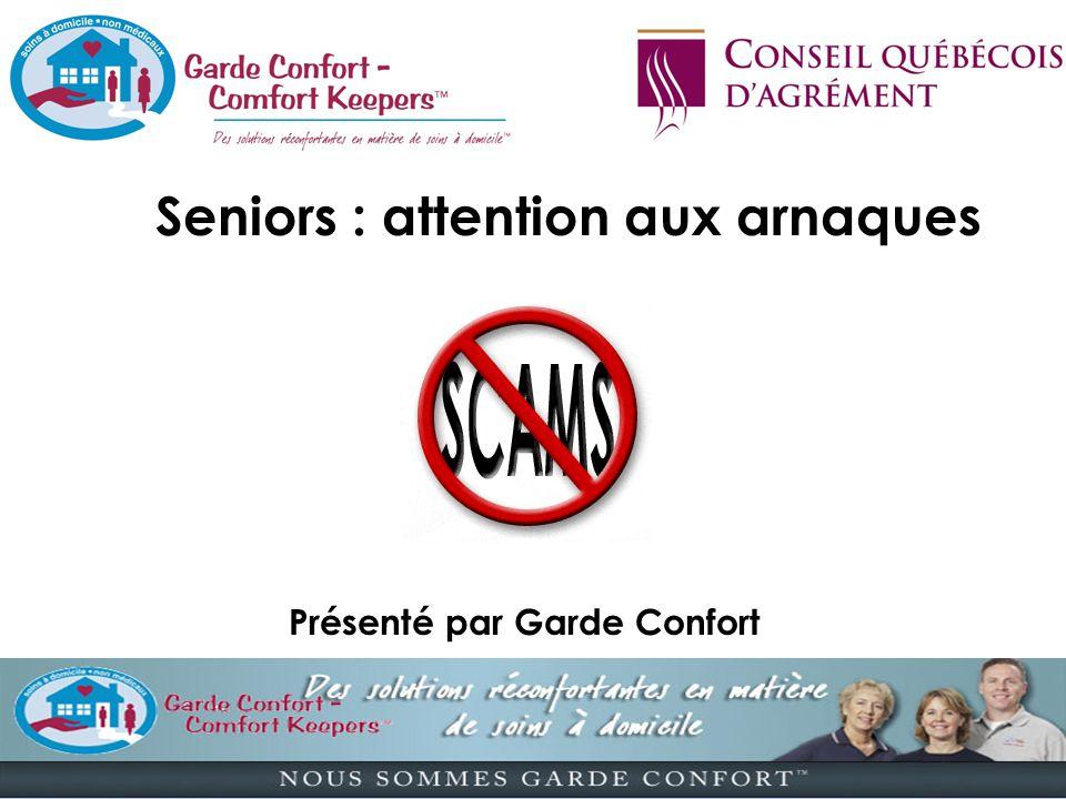 Seniors : attention aux arnaques Présenté par Garde Confort