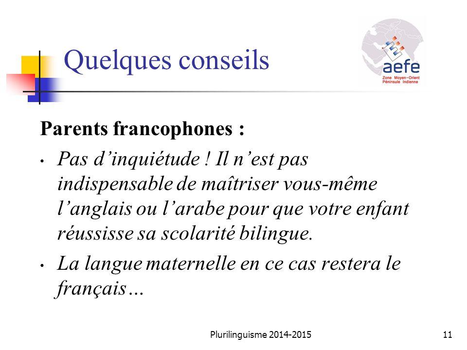 Parents francophones : Pas d'inquiétude ! Il n'est pas indispensable de maîtriser vous-même l'anglais ou l'arabe pour que votre enfant réussisse sa sc