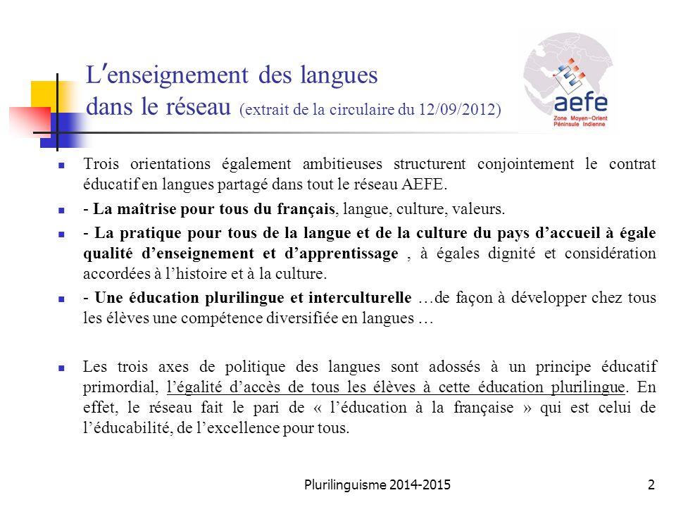L ' enseignement des langues dans le réseau (extrait de la circulaire du 12/09/2012) Trois orientations également ambitieuses structurent conjointemen