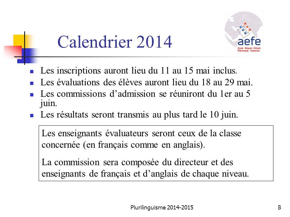 Calendrier 2014 Les inscriptions auront lieu du 11 au 15 mai inclus. Les évaluations des élèves auront lieu du 18 au 29 mai. Les commissions d'admissi