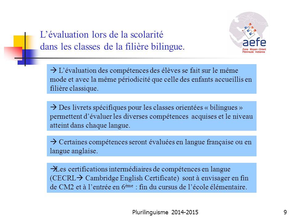 L'évaluation lors de la scolarité dans les classes de la filière bilingue.  L'évaluation des compétences des élèves se fait sur le même mode et avec