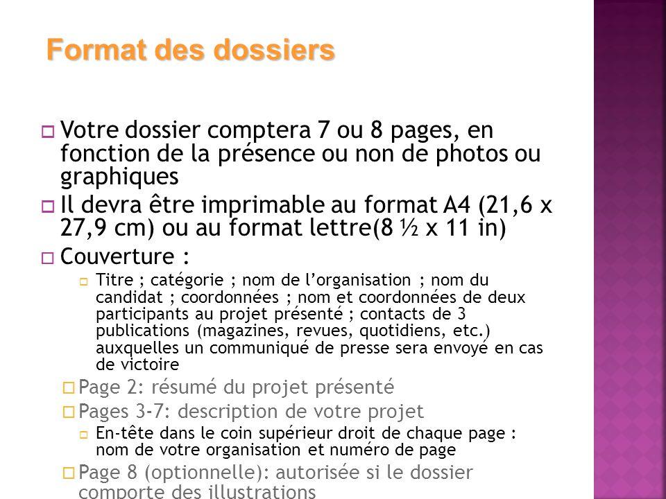  Votre dossier comptera 7 ou 8 pages, en fonction de la présence ou non de photos ou graphiques  Il devra être imprimable au format A4 (21,6 x 27,9