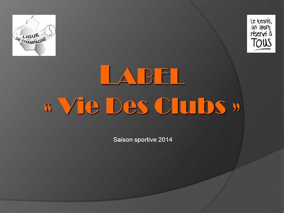 Saison sportive 2014 L ABEL « Vie Des Clubs »