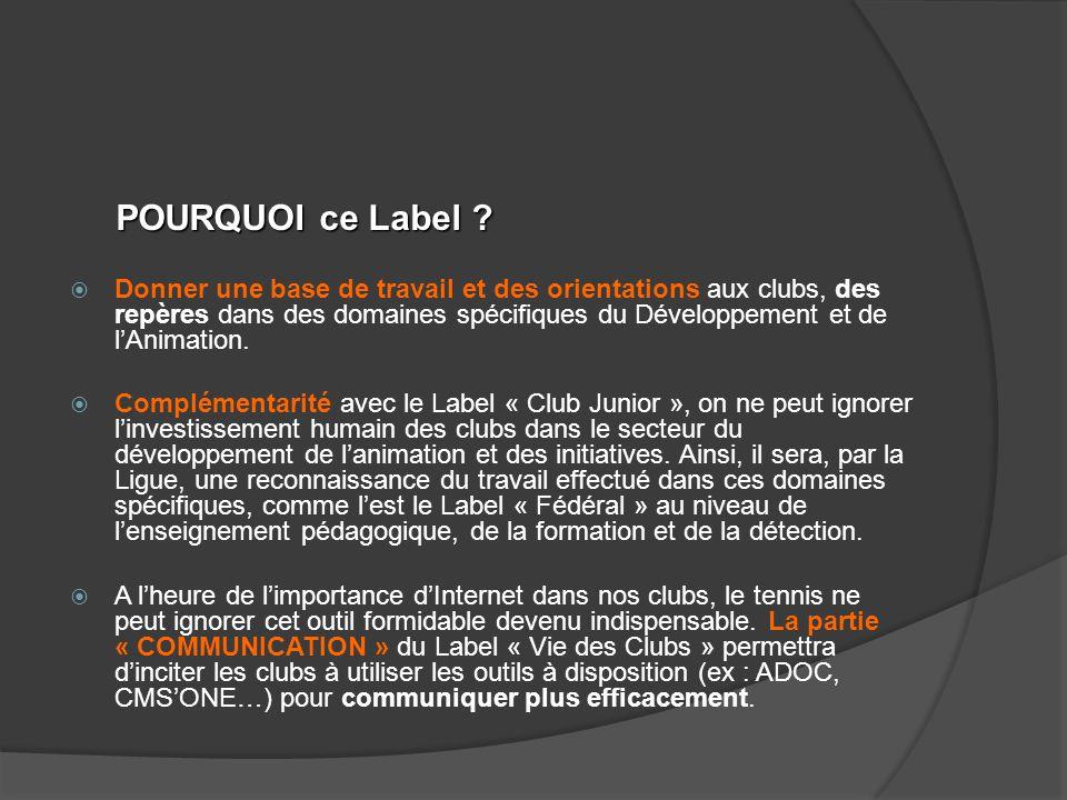  Ce label peut être un moyen supplémentaire de valoriser les clubs auprès des Municipalités ou autres Collectivités.