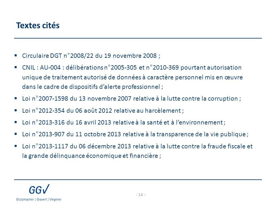Textes cités - 14 -  Circulaire DGT n°2008/22 du 19 novembre 2008 ;  CNIL : AU-004 : délibérations n°2005-305 et n°2010-369 pourtant autorisation un