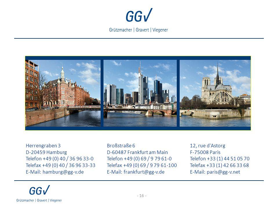 Herrengraben 3 D-20459 Hamburg Telefon +49 (0) 40 / 36 96 33-0 Telefax +49 (0) 40 / 36 96 33-33 E-Mail: hamburg@gg-v.de Broßstraße 6 D-60487 Frankfurt