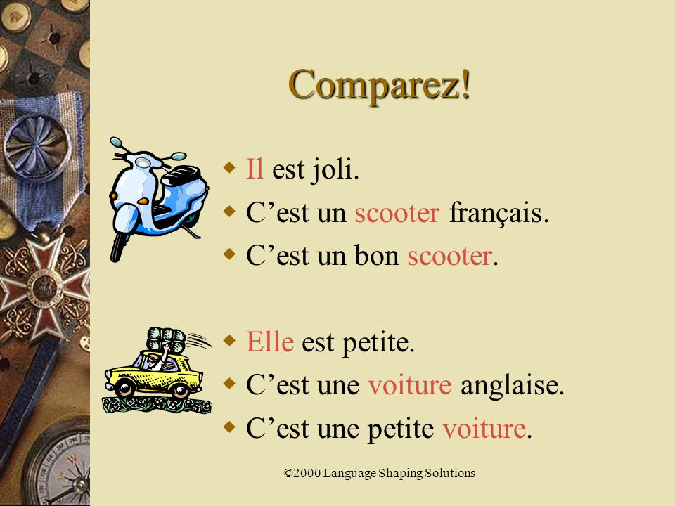 ©2000 Language Shaping Solutions Qu'est-ce que c'est.