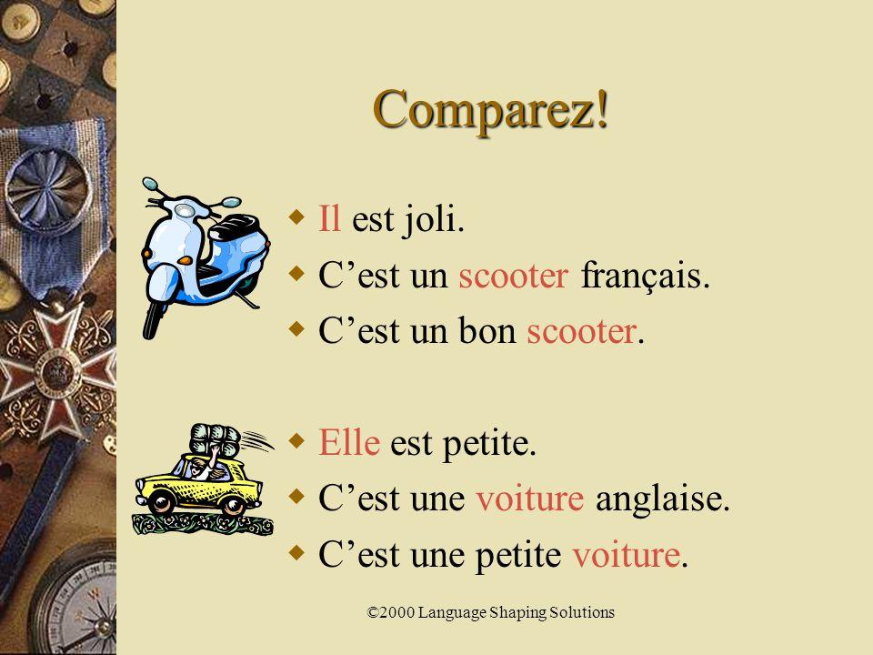 ©2000 Language Shaping Solutions  Elle est intelligente.