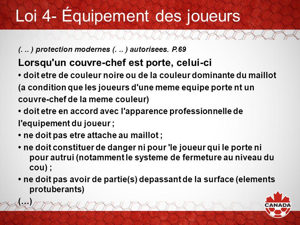 Loi 4- Équipement des joueurs (...) protection modernes (...