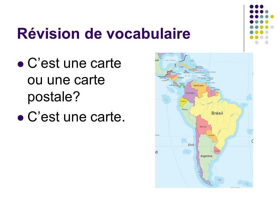 Révision de vocabulaire C'est une carte ou une carte postale? C'est une carte.