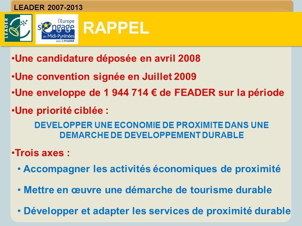 Une candidature déposée en avril 2008 Une convention signée en Juillet 2009 Une enveloppe de 1 944 714 € de FEADER sur la période Une priorité ciblée