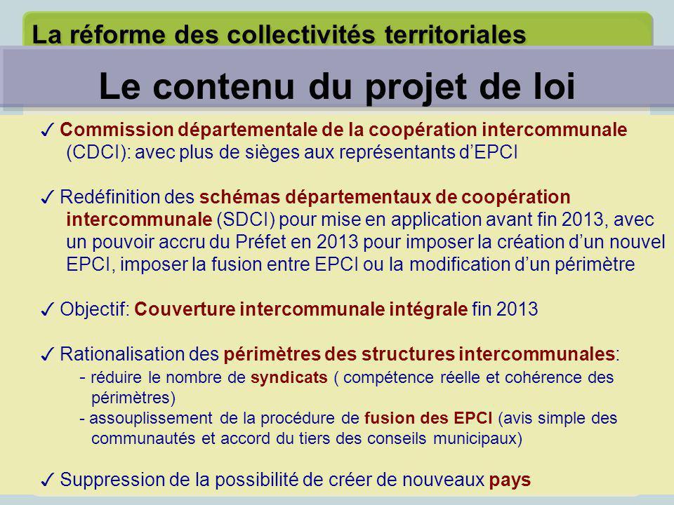 La réforme des collectivités territoriales ✓ Commission départementale de la coopération intercommunale (CDCI): avec plus de sièges aux représentants