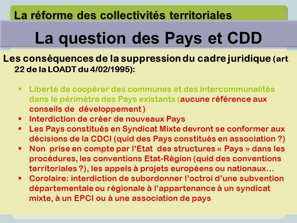 La réforme des collectivités territoriales Les conséquences de la suppression du cadre juridique (art 22 de la LOADT du 4/02/1995):  Liberté de coopé