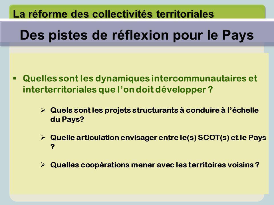 La réforme des collectivités territoriales  Quelles sont les dynamiques intercommunautaires et interterritoriales que l'on doit développer ?  Quels