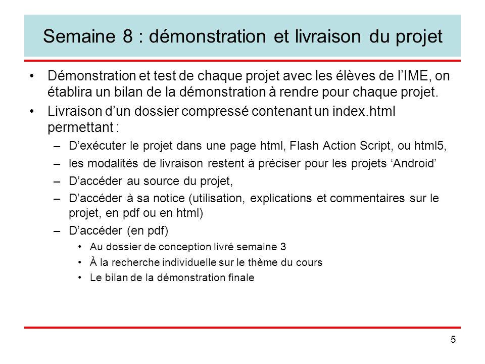 5 Semaine 8 : démonstration et livraison du projet Démonstration et test de chaque projet avec les élèves de l'IME, on établira un bilan de la démonstration à rendre pour chaque projet.