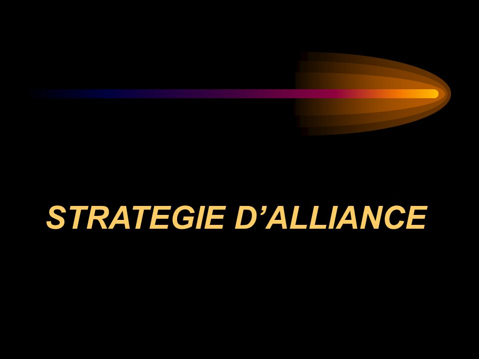 STRATEGIE D'ALLIANCE