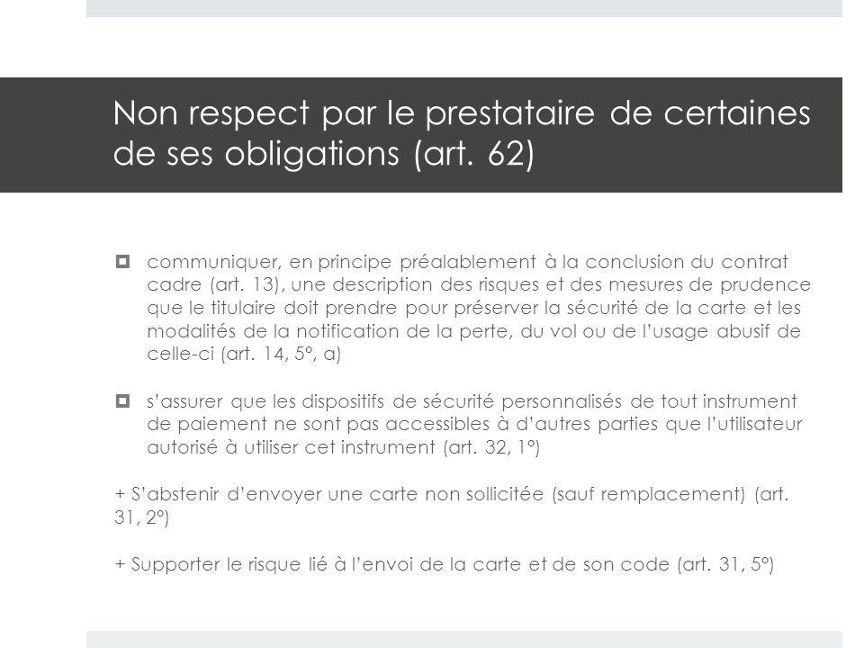 Non respect par le prestataire de certaines de ses obligations (art. 62)  communiquer, en principe préalablement à la conclusion du contrat cadre (ar
