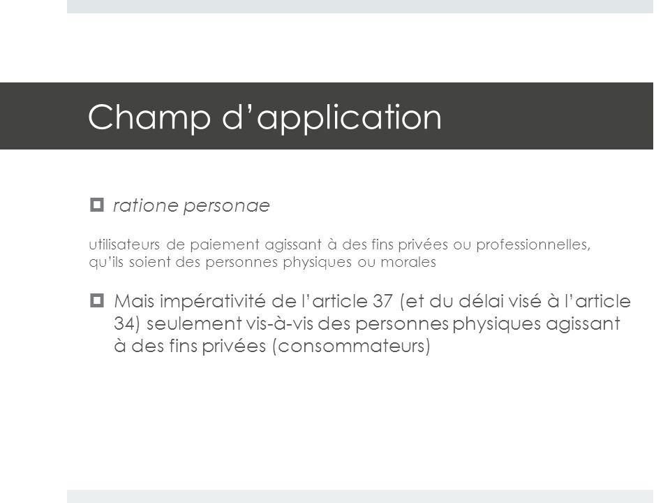 Champ d'application  ratione personae utilisateurs de paiement agissant à des fins privées ou professionnelles, qu'ils soient des personnes physiques