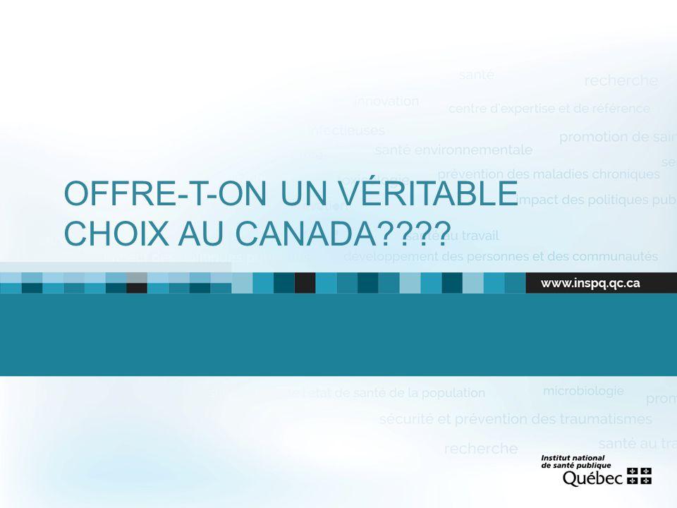 OFFRE-T-ON UN VÉRITABLE CHOIX AU CANADA????