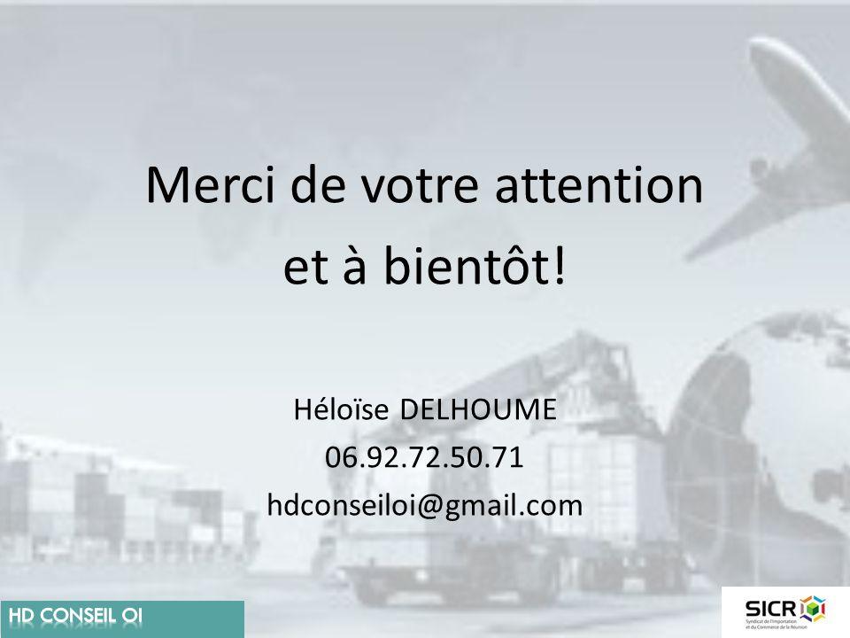 Merci de votre attention et à bientôt! Héloïse DELHOUME 06.92.72.50.71 hdconseiloi@gmail.com
