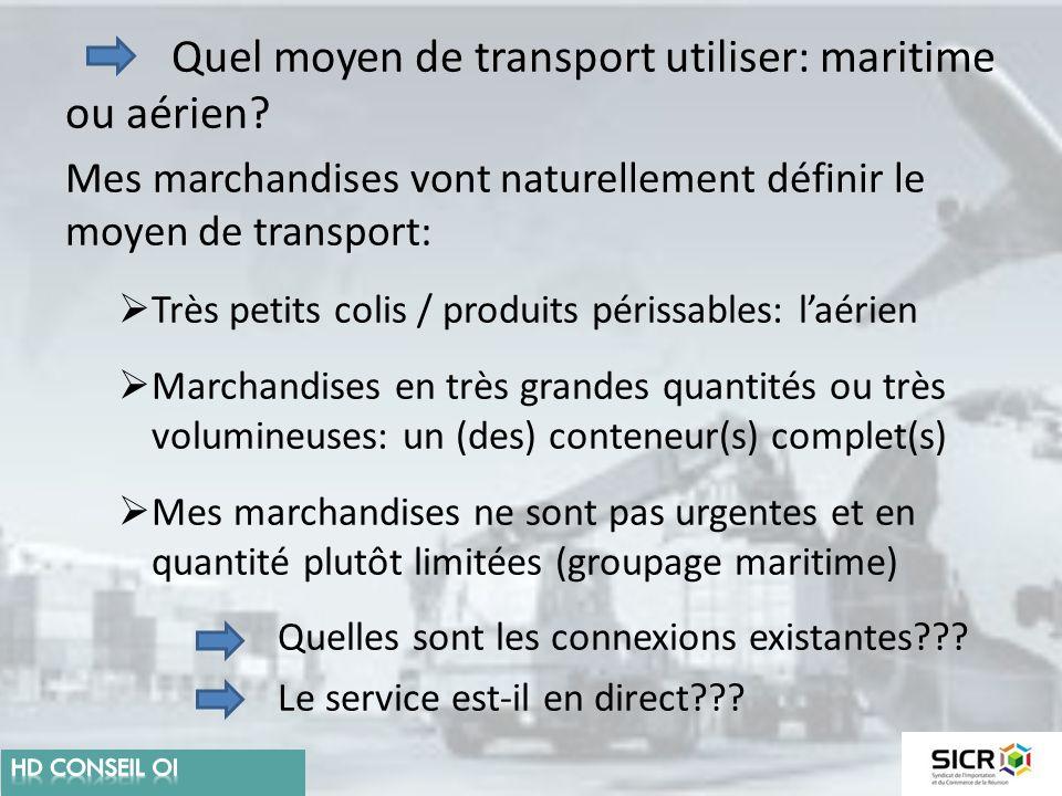 Quel moyen de transport utiliser: maritime ou aérien? Mes marchandises vont naturellement définir le moyen de transport:  Très petits colis / produit