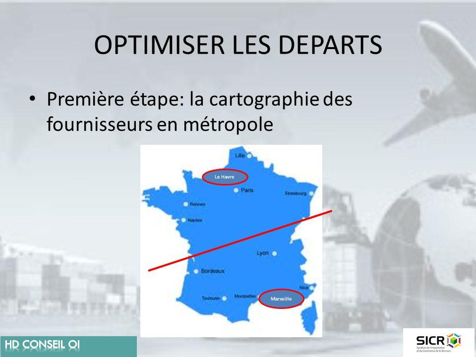 OPTIMISER LES DEPARTS Première étape: la cartographie des fournisseurs en métropole Le Havre Marseille