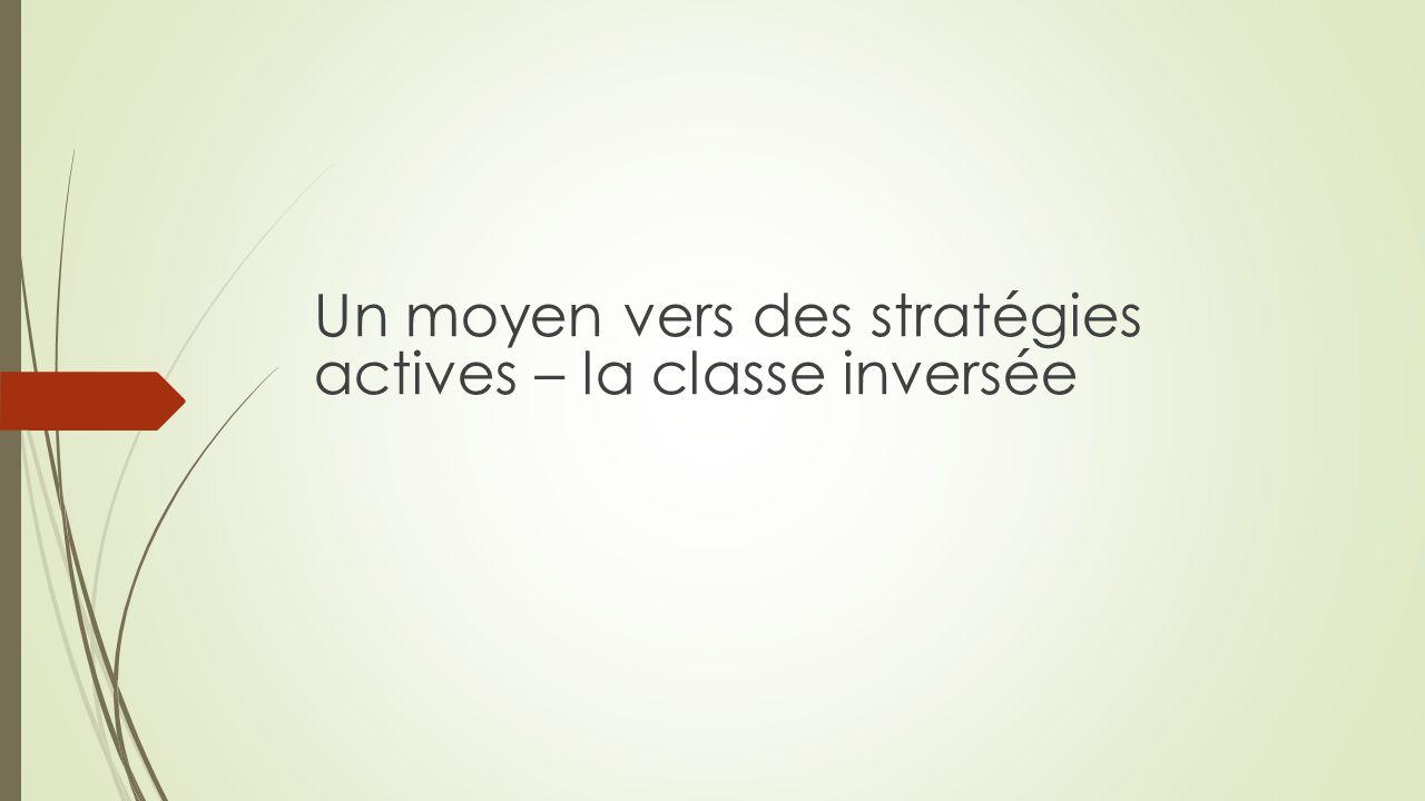 Un moyen vers des stratégies actives – la classe inversée