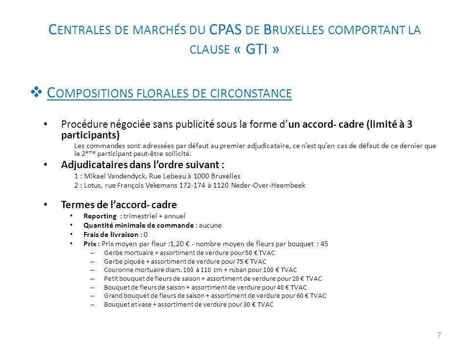 C ENTRALES DE MARCHÉS DU CPAS DE B RUXELLES COMPORTANT LA CLAUSE « GTI »  C OMPOSITIONS FLORALES DE CIRCONSTANCE Procédure négociée sans publicité so