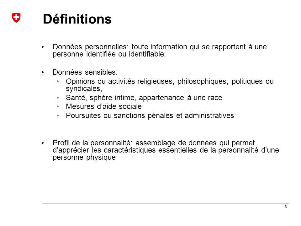 6 Définitions Données personnelles: toute information qui se rapportent à une personne identifiée ou identifiable: Données sensibles: Opinions ou acti