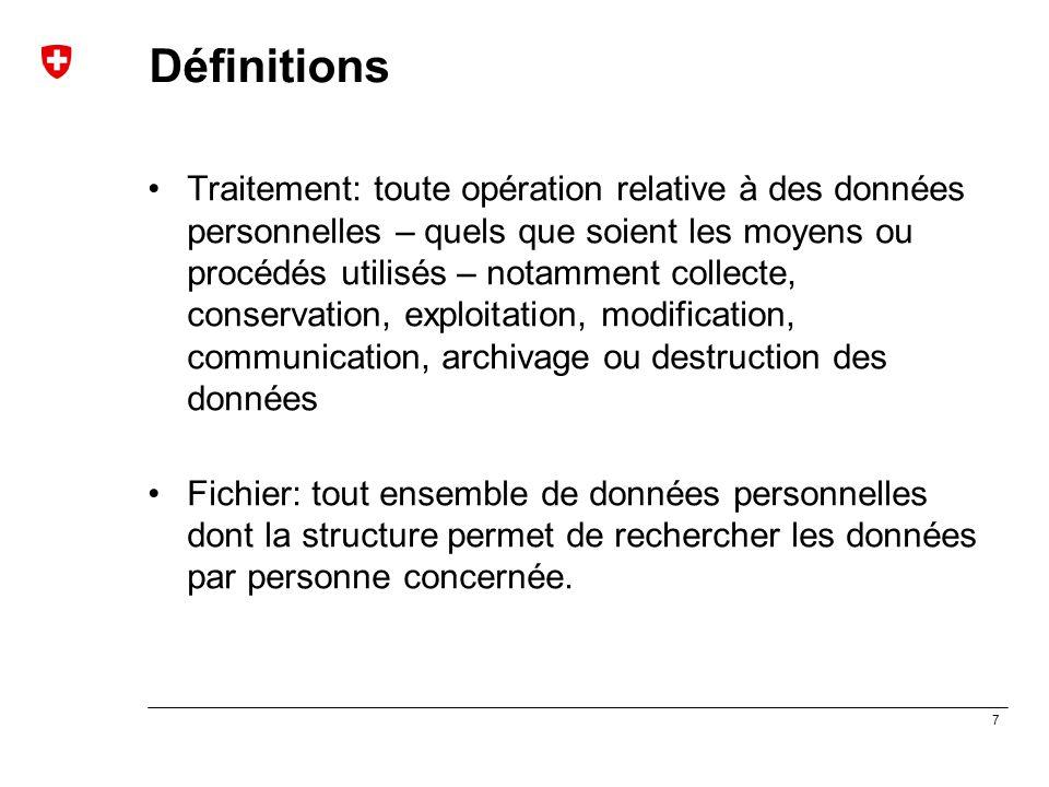 7 Définitions Traitement: toute opération relative à des données personnelles – quels que soient les moyens ou procédés utilisés – notamment collecte,