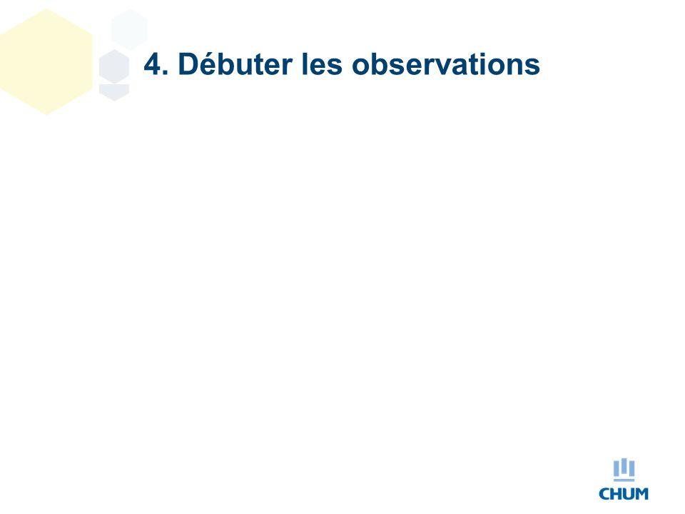 4. Débuter les observations